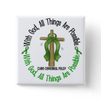WITH GOD CROSS Cerebral Palsy T-Shirts & Gifts Pinback Button