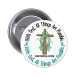 WITH GOD CROSS Cervical Cancer T-Shirts & Gifts Button