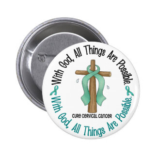 WITH GOD CROSS Cervical Cancer T-Shirts & Gifts Pinback Button