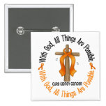WITH GOD CROSS Kidney Cancer T-Shirts & Gifts Pinback Button