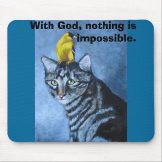 With God, nothing is impossible Mouse Mats