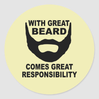 With Great Beard Comes Great Responsibility Classic Round Sticker
