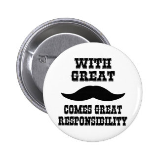 With Great Moustache Comes Great Responsibility Pins