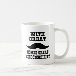 With Great Moustache Comes Great Responsibility Coffee Mug