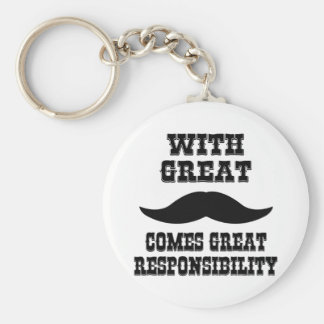With Great Moustache Comes Great Responsibility Keychain