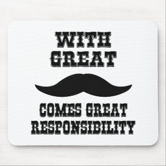 With Great Moustache Comes Great Responsibility Mousepads