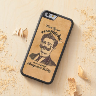 With great mustache, comes great responsibility carved maple iPhone 6 bumper case