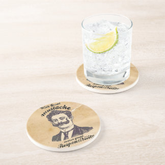 With great mustache comes great responsibility. beverage coaster