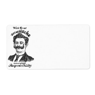 With great mustache comes great responsibility. label