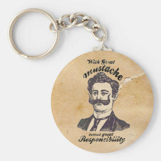 With great mustache, comes great responsibility keychains