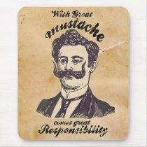 mustache, funny, hipster, memes, classy, vintage, great mustache, retro, cool, stache, story, bro, humor, fun, moustache, responsibility, beard, gentlemen, internet memes, man, boss, original, unique, best, mousepad, Mouse pad with custom graphic design