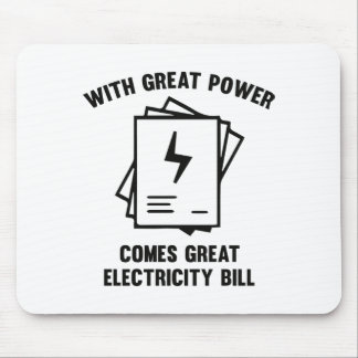 With Great Power Comes Great Electricity Bill Mouse Pad