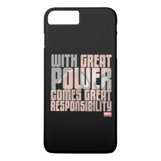 With Great Power Comes Great Responsibility iPhone 7 Plus Case