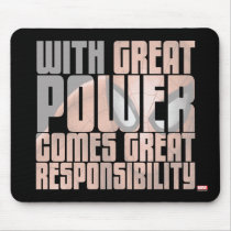 With Great Power Comes Great Responsibility Mouse Pad