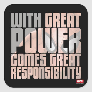 With Great Power Comes Great Responsibility Square Sticker