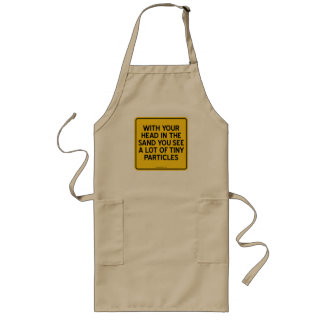 WITH HEAD IN SAND YOU SEE A LOT OF TINY PARTICLES LONG APRON