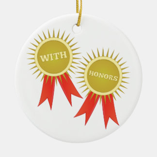 With Honors Ceramic Ornament