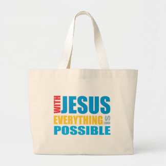 With Jesus Everything is Possible Large Tote Bag