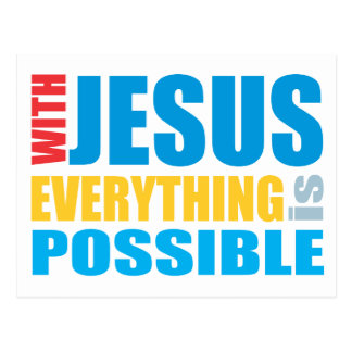 With Jesus Everything is Possible Postcard