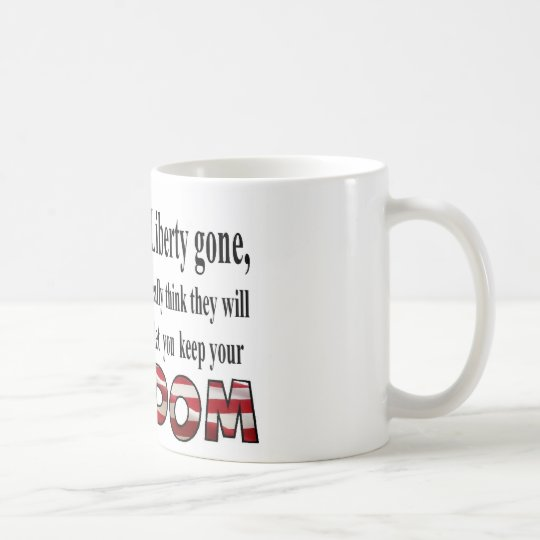 With Liberty gone Coffee Mug