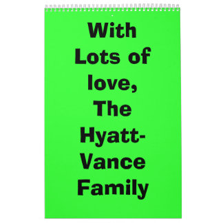 With Lots of love,The Hyatt-Vance Family Calendar