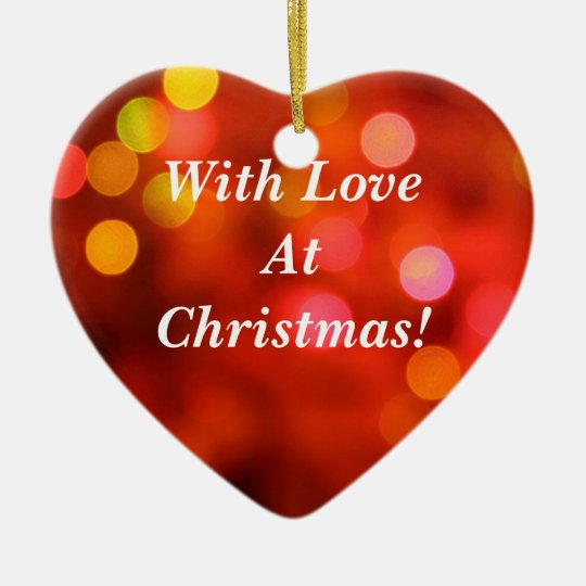 With Love At Christmas! Ceramic Ornament