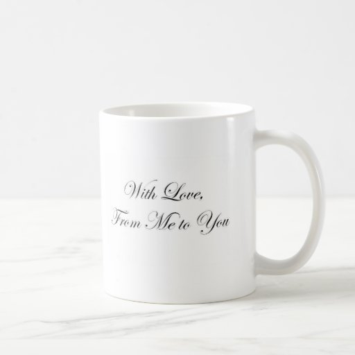 With Love from Me to You! Coffee Mug