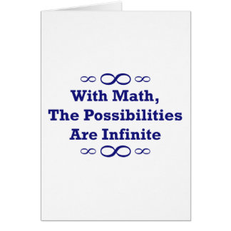With Math, The Possibilities Are Infinite Card
