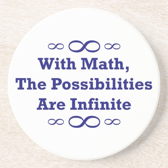 With Math, The Possibilities Are Infinite Drink Coaster