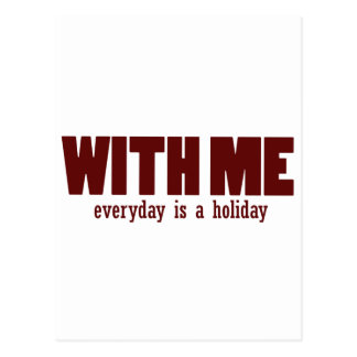 With me every day is a holiday postcard