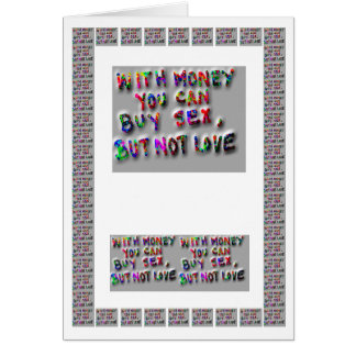 With Money can't buy Love   -  add text img Greeting Card