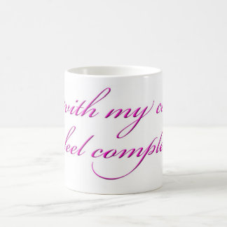 With my cat I feel compete mug