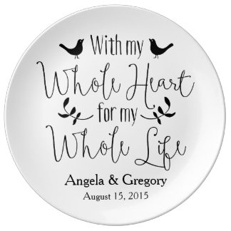 With my whole heart my whole life Wedding Porcelain Plates