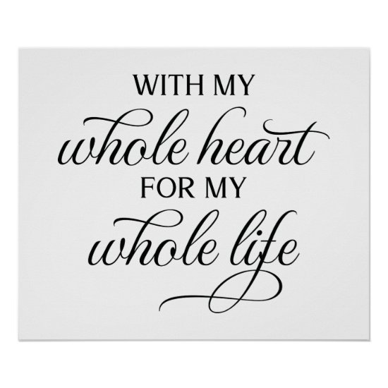With My Whole Heart Wedding Sign