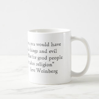 """""""With or without religion, you would have good ... Classic White Coffee Mug"""