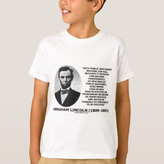 With Public Sentiment Nothing Can Fail Quote T-Shirt