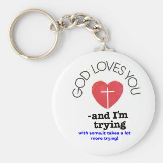 with some,it takes a lot more trying! keychain