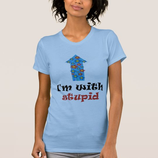 With Stupid Pregnancy T-Shirt