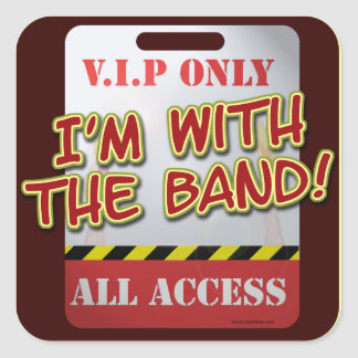 With The Band backstage Pass Square Sticker