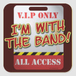 With The Band backstage Pass Square Stickers