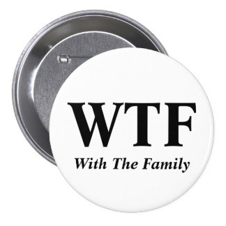 With The Family Button