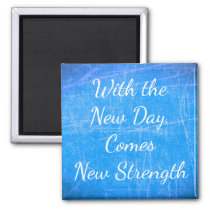 With the New Day, Inspirational Quote Magnet