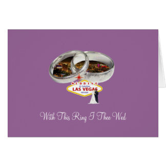 With This Ring I Thee Wed, Las Vegas Wedding Card