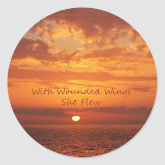 With Wounded Wings She Flew Encouragement Classic Round Sticker
