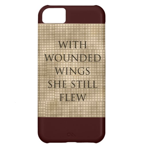 With Wounded Wings She Flew Encouragement Cover For iPhone 5C