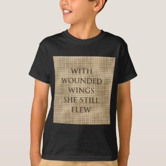 With Wounded Wings She Flew Encouragement T-Shirt