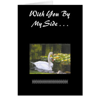 """""""With You By My Side..."""" 2 Swans, Anniversary Card"""