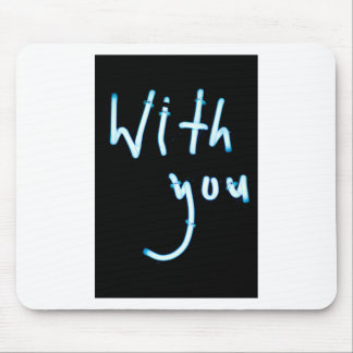 With you neon light sign at night photograph roman mousepad