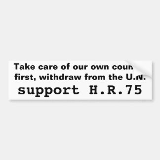 Withdraw from the U N support H R 75 Bumper Stickers