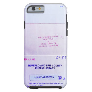 Withdrawn From Buffalo Public Library Tough iPhone 6 Case